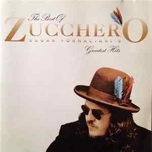 Zucchero - The Best Of Zucchero (Sugar Fornaciari's Greatest Hits) MP3