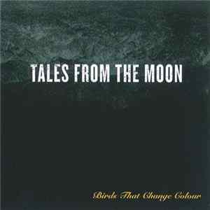 Birds That Change Colour - Tales From The Moon MP3