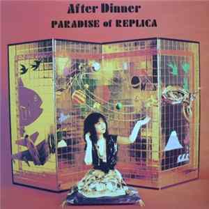 After Dinner - Paradise Of Replica MP3