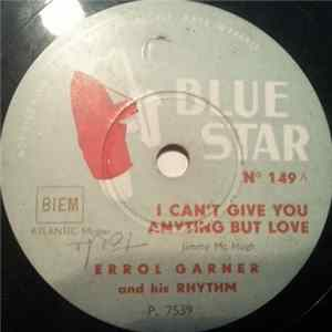 Errol Garner And His Rhythm - I Can't Give You Anything But Love / Flamingo MP3