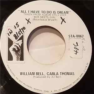 William Bell, Carla Thomas, Mavis Staples - All I Have To Do Is Dream / Leave The Girl Alone MP3