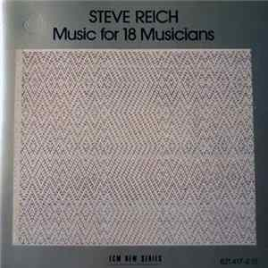 Steve Reich - Music For 18 Musicians MP3