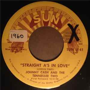 Johnny Cash And The Tennessee Two - Straight A's In Love / I Love You Because MP3