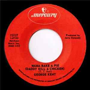 George Kent - Mama Bake A Pie (Daddy Kill A Chicken) / Let's Just Pretend MP3