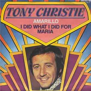 Tony Christie - Amarillo / I Did What I Did For Maria MP3