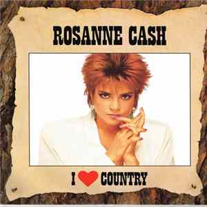 Rosanne Cash - I Love Country MP3