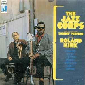 The Jazz Corps Under The Direction Of Tommy Peltier Featuring Roland Kirk - The Jazz Corps MP3