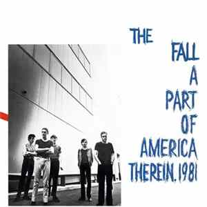 The Fall - A Part Of America Therein, 1981 MP3