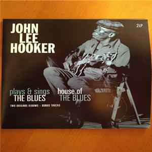 John Lee Hooker - Plays & Sings The Blues / House Of The Blues (Two Original Albums + Bonus Tracks) MP3