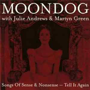 Moondog With Julie Andrews & Martyn Green - Songs Of Sense & Nonsense - Tell It Again MP3