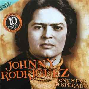 Johnny Rodriguez - Lone Star Desperado MP3