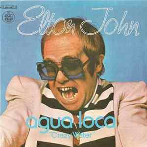 Elton John - Crazy Water = Agua Loca MP3