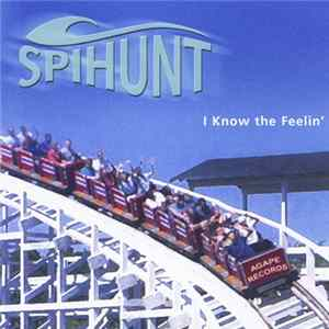 Spihunt - I Know The Feelin' MP3