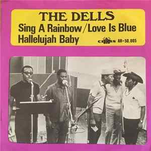 The Dells - Sing A Rainbow / Love Is Blue MP3